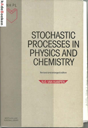 Stochastic Processes in Physics and Chemistry. Revised and enlarged edition. KAMPEN, N.G. van