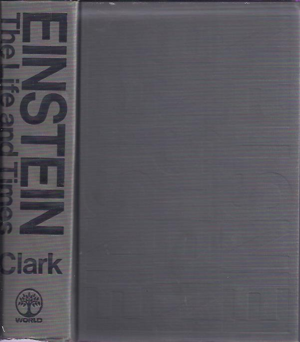 Einstein. The Life and Times. CLARK, Ronald W.