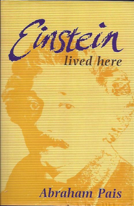 Einstein lived here. PAIS, Abraham