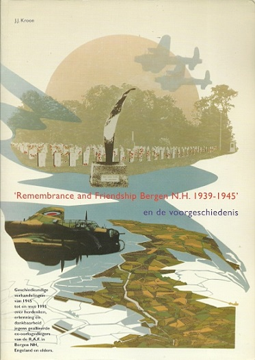 'Remembrance and Friendship Bergen N.H. 1939-1945' en de voorgeschiedenis. KROON, J.J.
