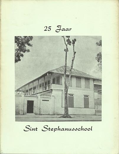 Gedenkboek bij het 25 -jarig bestaan  Sint Stephanusschool 23 januari 1973. [SURINAME]