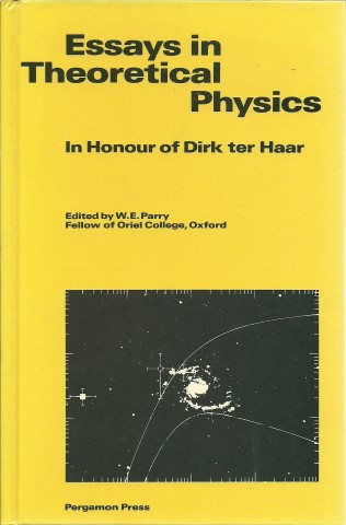 Essays in Theoretical Physics. In Honour of Dirk ter Haar. PARRY, W.E. [Ed.]