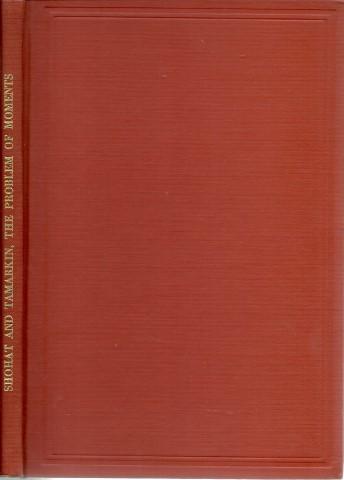 The Problem of Moments. Mathematical Surveys - Number I. SHOHAT, J.A. and J.D. TAMARKIN