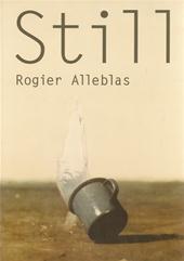 Still. Photography. ALLEBLAS, Rogier [Fotografie] & Robert THEUNISSEN [Tekst]