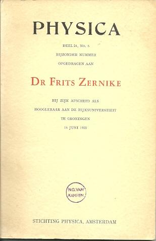 Physica deel 24, no. 6. Bijzonder nummer opgedragen aan Dr Frits Zernike bij zijn afscheid als hoogleraar aan de Rijksuniversiteit te Groningen 16 juni 1958. ZERNIKE, Frits