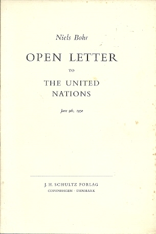 Open letter to the United Nations June 9th, 1950. BOHR, Niels