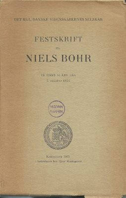 Festskrift til Niels Bohr på hans 70-års dag 7. oktober 1955 - Commemorative Volume in Honour of Niels Bohr on the Occasion of His 70th Birthday October 7th, 1955. [BOHR, Niels]