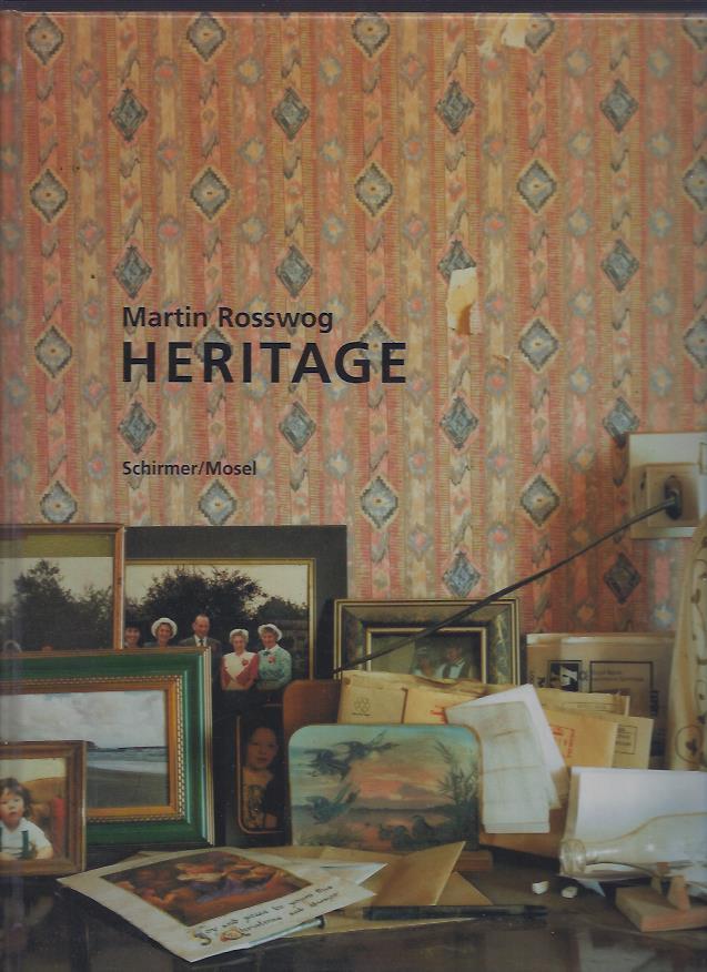 Heritage. Interieur - Porträt - Landschaft. ROSSWOG, Martin