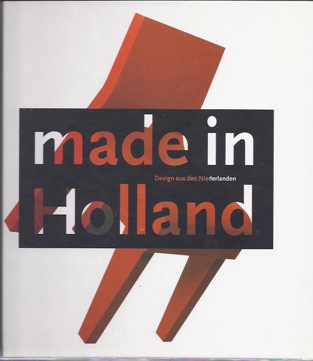 Made in Holland. Design aus den Niederlanden. LUEG, Gabriele [Hrsg.]
