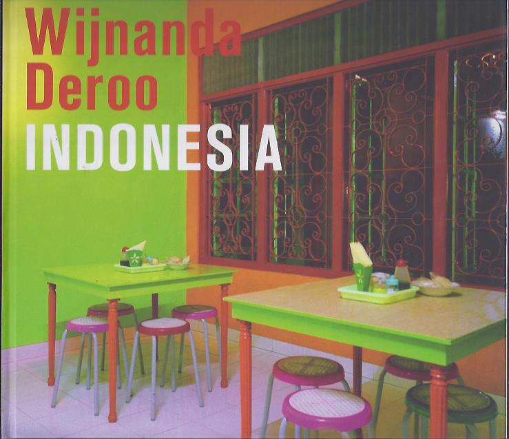Indonesia. Text by Afrizal Malna. DEROO, Wijnanda