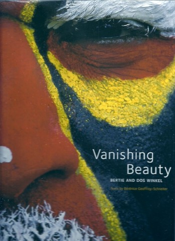 Vanishing Beauty. Indigenous body art and decoration. [New] WINKEL, Bertie and Dos