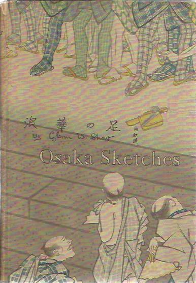 Osaka Sketches. SHAW, Glenn