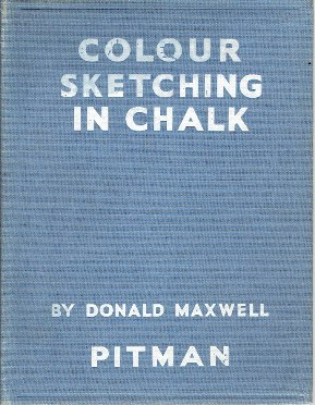 Colour sketching with chalk. MAXWELL, Donald