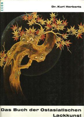 Das Buch der Ostasiatischen Lackkunst. HERBERTS, Kurt