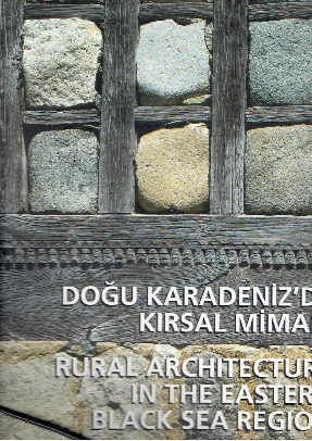 Dogu Karadeniz'de Kirsal Mimari. -  Rural architecture in the Eastern Black Sea Region. [3rd Edition, 2000 copies]. BATUR, Afife & Sengül Öymen GÜR
