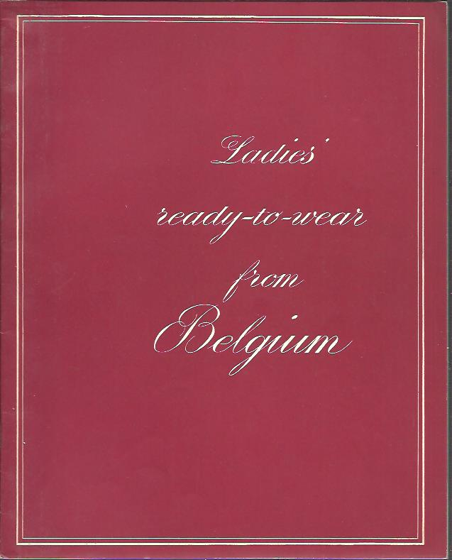 Ladies' ready-to-wear from Belgium. [CATALOGUE]