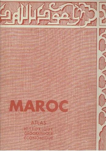 Maroc. Atlas Historique, Géographique et Économique. [ATLAS]