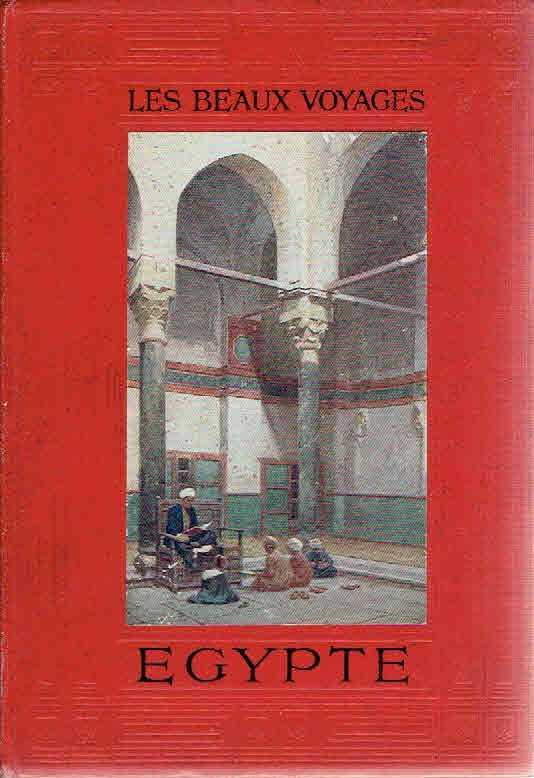 Les beaux voyages. Egypte. Préface de Jean Aicard. BAYET, Jean