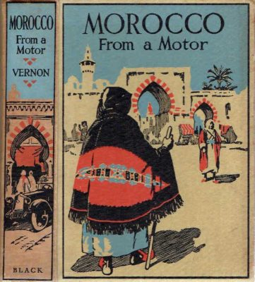 Morocco from a Motor. VERNON, Paul E.