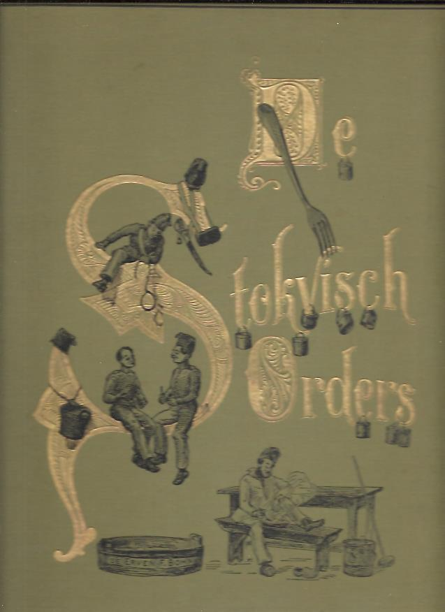 De Stokvischorders, in der tijd toegelicht door Lodewijk Mulder, en thans in beeld vertoond door Willem Staring Jr. MULDER, Lodewijk & Willem STARING