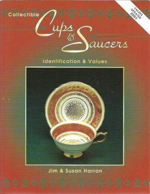 Cups & Saucers. [Identification & Values - Values updated 2003]. HARRAN, Jim & Susan