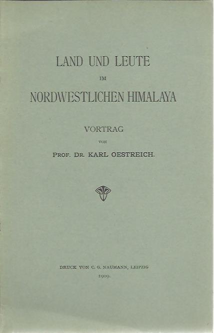 Land und Leute im Nordwestlichen Himalaya. Vortrag von Prof. Dr. Karl Oestreich. OESTREICH, Karl