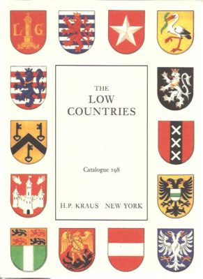 The Low Countries. Books and Manuscripts relating to or originating in Holland and Belgium. KRAUS - CATALOGUE 198
