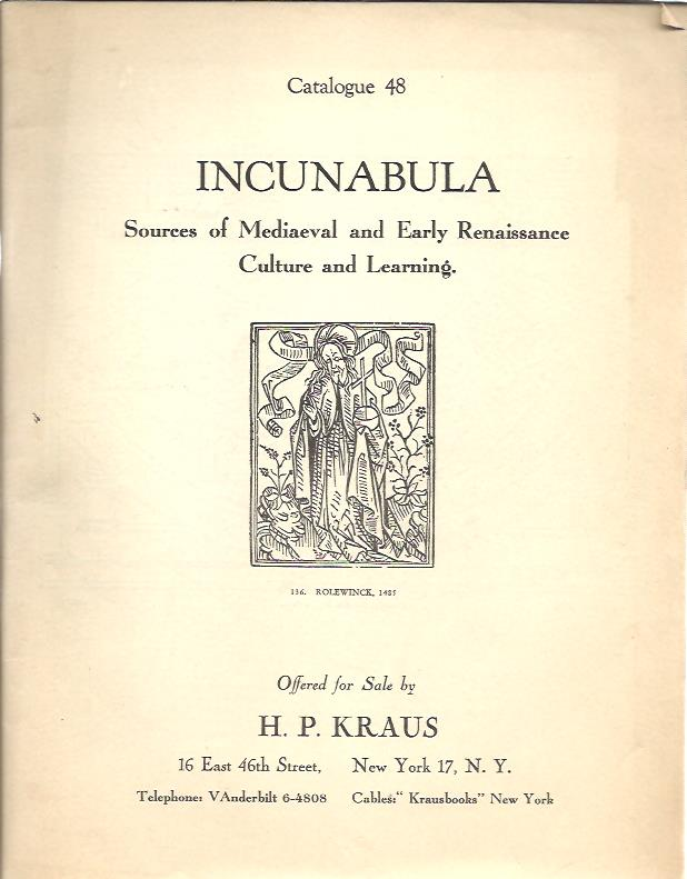 Incunabula. Sources of Mediaeval and Early Renaissance Culture and Learning. KRAUS - CATALOGUE 48