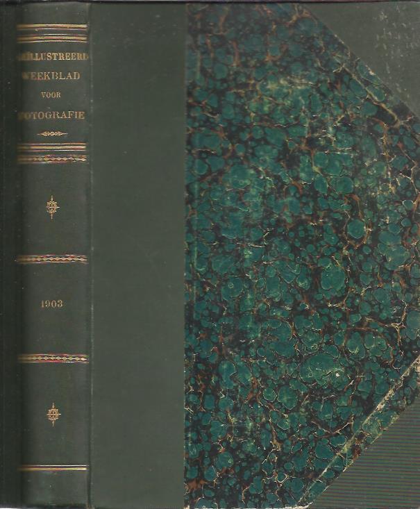 Geïllustreerd Weekblad voor Fotografie. Tiende Jaargang 1903 - No.1 t/m No. 51. Onder Redactie en medewerking van J.H. Duyvis, Adr. Boer, F. v. Meerendkonk, J.J.M.M. v.d. Bergh, Rusticus, L.E.W. van Albada, W.H. Idzerda, W.E. Asbeek Brusse, W.F.F. Oppenoorth, E.W. Brascamp, enz. enz. [WEEKLY FOR PHOTOGRAPHY]