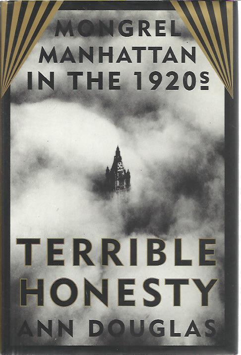 Terrible honesty. Mongrel Manhattan in the 1920's. DOUGLAS, Ann