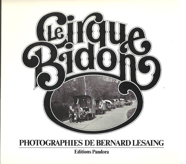 Le Cirque Bidon. Photographies de Bernard Lesaing. LESAING, Bernard