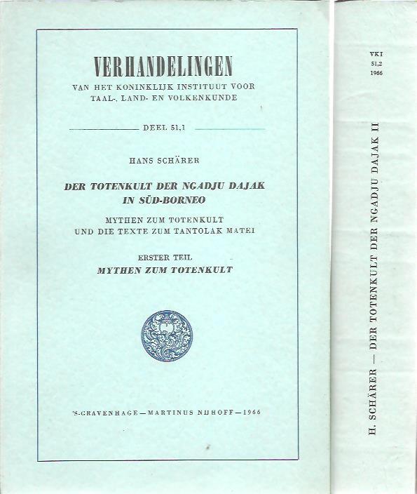 Der Totenkult der Ngadju Dajak in Süd-Borneo. Mythen zum Totenkult und die Texte zum Tantolak Matei. I - Mythen zum Totenkult. II - Handlungen und Texte zum Totenkult. SCHÄRER, Hans