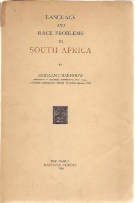 Language and race problems in South Africa. BARNOUW, Adriaan J.