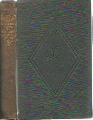 Tombleson's views of the Rhine - Vues du Rhin - Rhein Ansichten. TOMBLESON, William - W.G. FEARNSIDE [Ed.]
