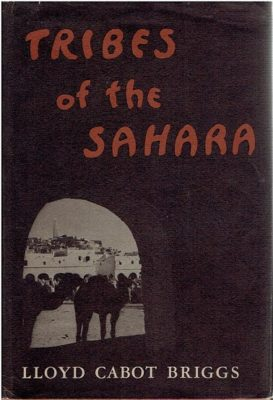 Tribes of the Sahara. BRIGGS, Lloyd Cabot