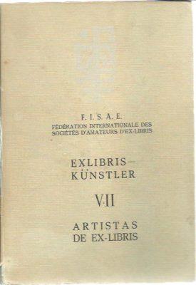 Exlibris Künstler VII Artistas de Ex-Libris. [418/500]. F.I.S.A.E.  - Fédération Internationale des Société d'Amateurs d'Ex-Libris