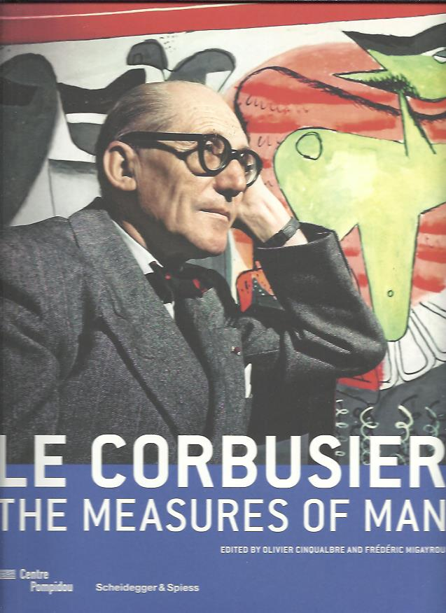 Le Corbusier - The Measures of Man. [English edition] - New. CINQUALBRE, Olivier & Frédéric MIGAYROU