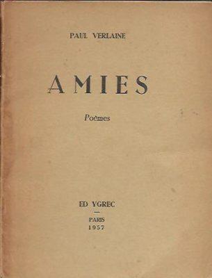 Paul Verlaine - Amies. Poèmes. [27 / 77]. VERLAINE, Paul