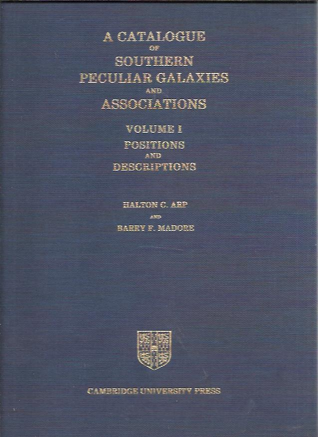 A catalogue of southern peculiar galaxies and associations. Volume I - Positions and descriptions + Volume II - Selected photographs. ARP, Halton C. & Barry F. MADORE
