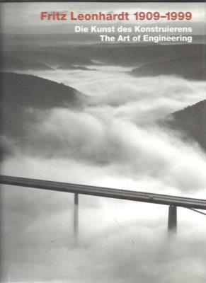 Fritz Leonhardt 1909-1999. Die Kunst des Konstruierens / The Art of Engineering. KLEINMANNS, Joachim & Christiane WEBER