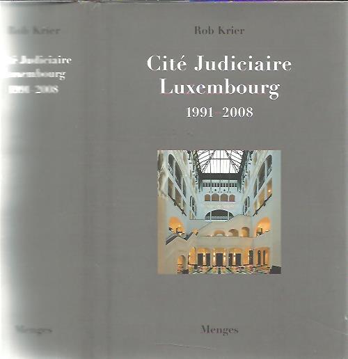 Rob Krier - Cité Judiciaire Luxembourg 1991-2008. KRIER, Rob