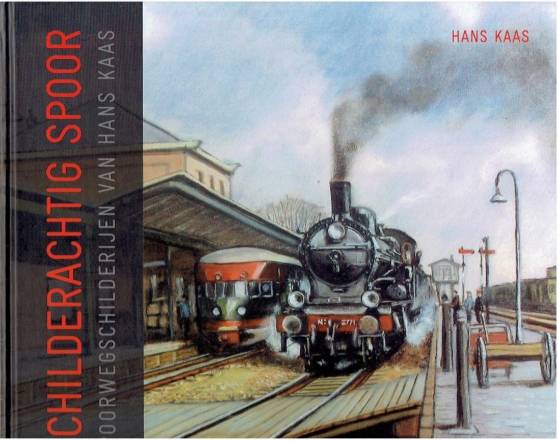 Schilderachtig spoor. Spoorwegschilderijen van Hans Kaas. KAAS, Hans