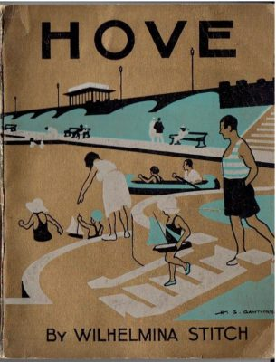 Hove. [Official guide] Including 'Ancient Hove' by J.W. Lister and 'Facts and figures' compiled by C.G. Browne. STICH, Wilhelmina