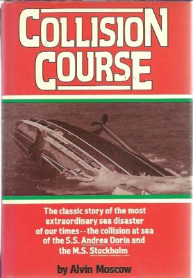 Collision course. The classic story of the most extraordinary sea disaster of our times - the collision at sea of the S.S. Andrea Doria and the M.S. Stockholm. MOSCOW, Alvin