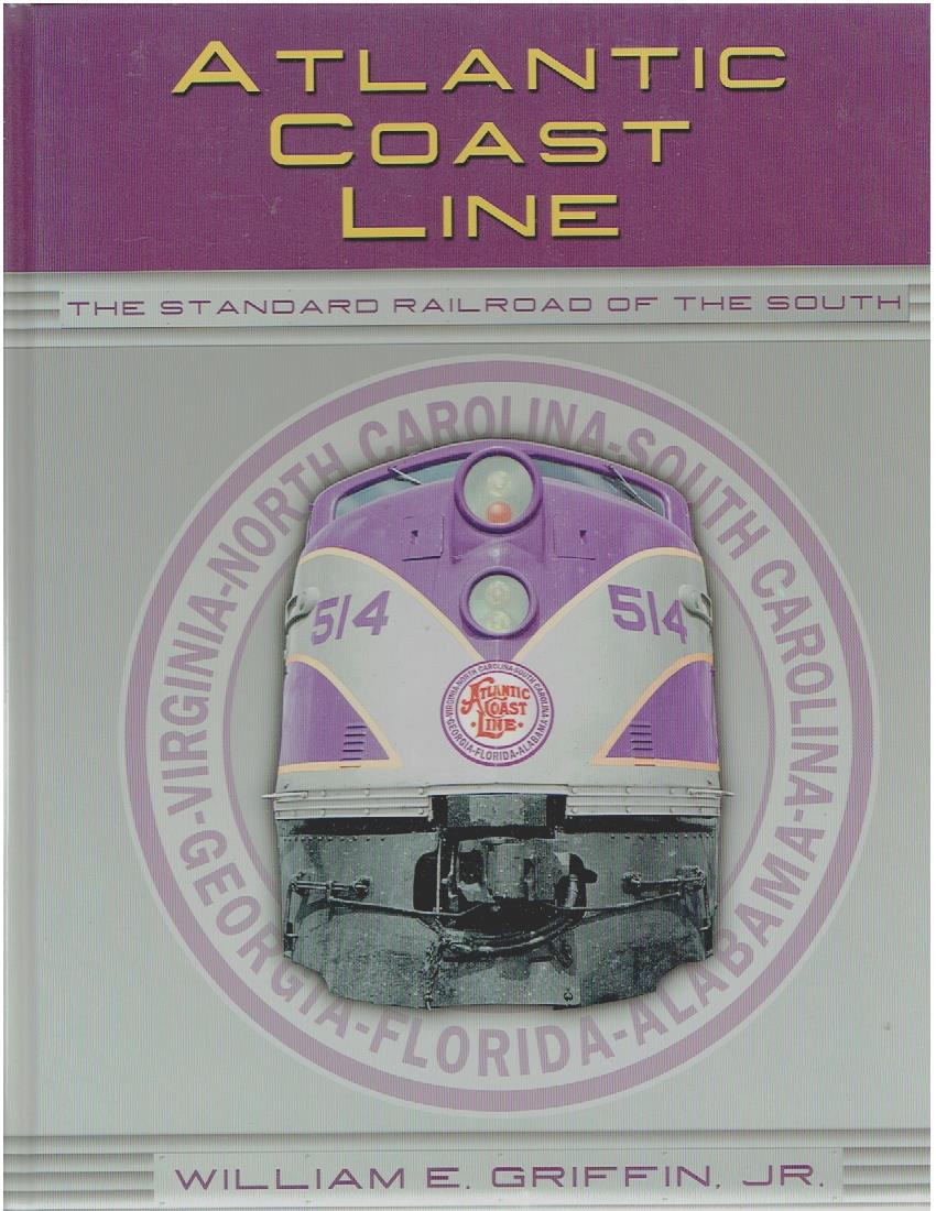 Atlantic Coast Line. Standard Railroad of the South. GRIFFIN, William E.