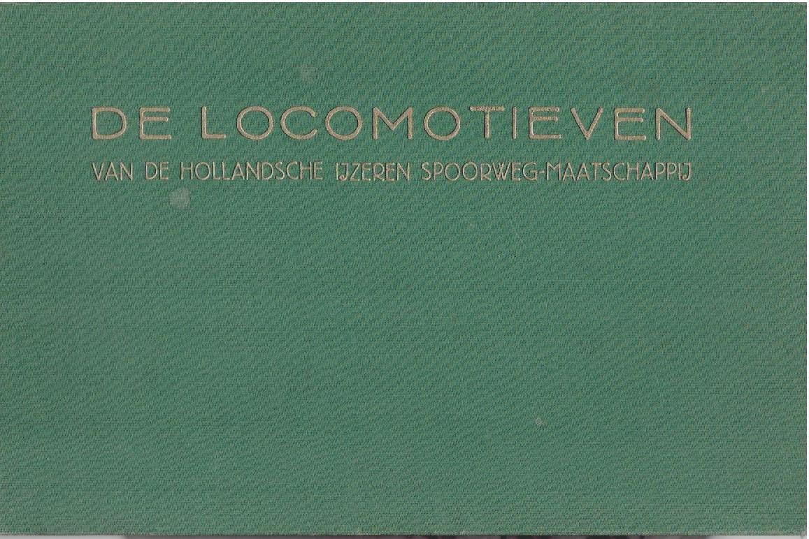 De locomotieven van de Hollandsche IJzeren Spoorwegmaatschappij. Met een voorwoord van H.F. Ott de Vries. KARSKENS, J.J.