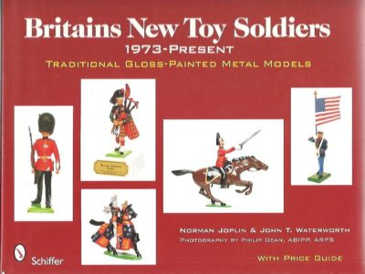 Britains New Toy Soldiers 1973-Present. Traditional Gloss-Painted Metal Models. JOPLIN, Norman / John T. WATERWORTH