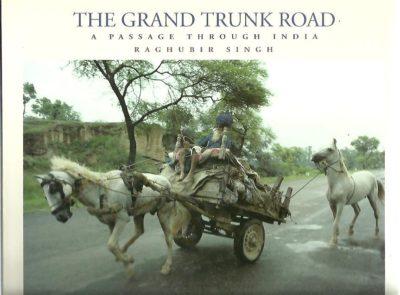 Raghubir Singh - The Grand Trunk Road. A Passage through India. Historical essay by Jean Deloche. SINGH, Raghubir