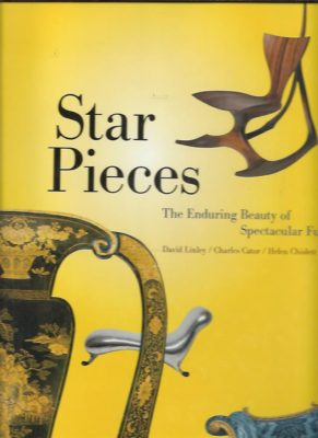 Star Pieces. The Enduring Beauty of Spectacular Furniture. LINLEY, David, Charles CATOR & Helen CHISLETT