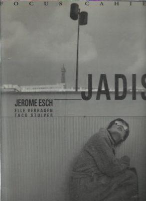 Jerome Esch - Jadis. VERHAGEN, Elle & Taco STUIVER